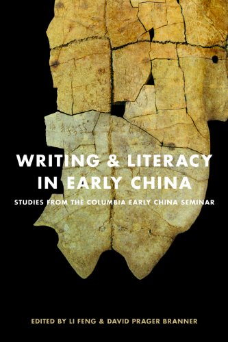 Writing & Literacy in Early China: Studies from the Columbia Early China Seminar