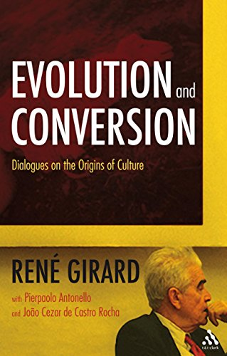 René Girard - Evolution and Conversion: Dialogues on the Origins of Culture