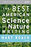 img - for The Best American Science and Nature Writing 2011 [Paperback] [2011] 1 Ed. Mary Roach, Tim Folger book / textbook / text book