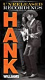 echange, troc Hank Williams - The Unreleased Recordings