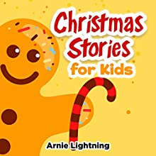 Christmas Stories for Kids and Family!: Christmas Stories, Christmas Jokes, and Fun Christmas Activities for Kids (       UNABRIDGED) by Arnie Lightning Narrated by Dorothy Deavers