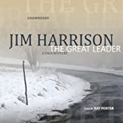 The Great Leader: A Faux Mystery | [Jim Harrison]