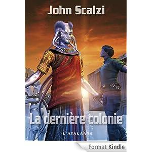 La dernière colonie john Scalzi