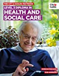The City & Guilds Textbook: Level 3 Diploma in Health and Social Care Textbook