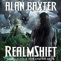 RealmShift (       UNABRIDGED) by Alan Baxter Narrated by Matt