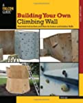 Building Your Own Climbing Wall: Illu...