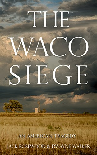 The Waco Siege: An American Tragedy by Jack Rosewood ebook deal