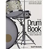 The Drum Book: A History of the Rock Drum Kitby Geoff Nicholls