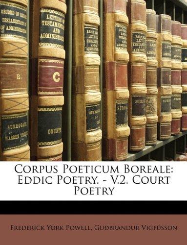 Corpus Poeticum Boreale: Eddic Poetry. - V.2. Court Poetry