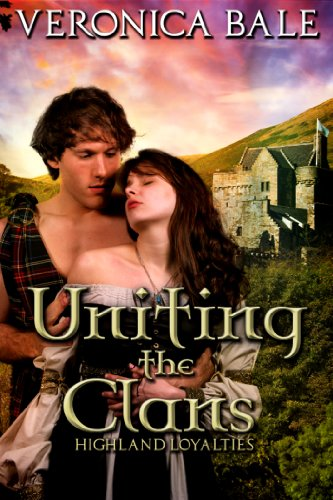 Uniting the Clans (Highland Loyalties Trilogy) by Veronica Bale