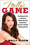img - for Molly's Game: From Hollywood's Elite to Wall Street's Billionaire Boys Club, My High-Stakes Adventure in the World of Underground Poker book / textbook / text book