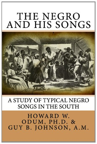 The Negro And His Songs: A Study Of Typical Negro Songs In The South