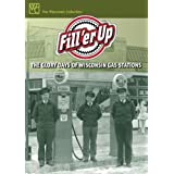 By Wisconsin Public Television - Fill 'er Up: The Glory Days of Wisconsin Gas Stations: 8th (eigth) Edition