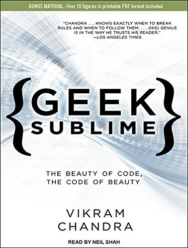 Geek Sublime: The Beauty of Code, the Code of Beauty by Vikram Chandra (2015-02-10)