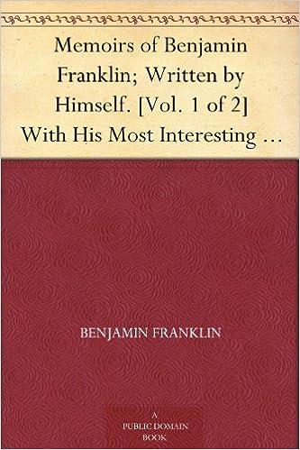The Autobiography of Benjamin Franklin at EssayPedia com