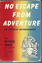 No escape from adventure by Sir Michael…