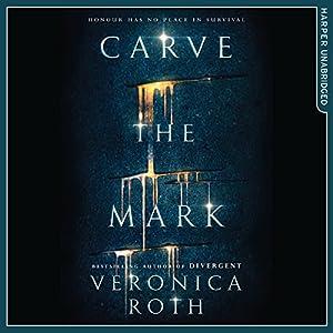 Carve the Mark Hörbuch von Veronica Roth Gesprochen von: Austin Butler, Emily Rankin