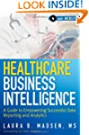 Healthcare Business Intelligence, + W...