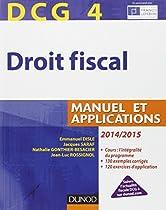 DCG 4 - Droit fiscal 2014/2015 - 8e édition - Manuel et Applications