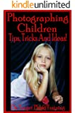 Photographing Children - Tips, Tricks And Ideas! (On Target Photo Training Book 20) (English Edition)