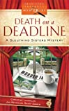 Death on a Deadline: Sleuthing Sisters Mystery Series #1 (Heartsong Presents Mysteries #1)