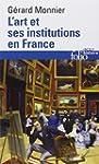 L'Art et ses institutions en France:...