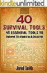 40 Survival Tools: 40 Essential Tools...