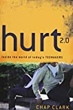 Hurt 2.0: Inside the World of Today's Teenagers (Youth, Family, and Culture)