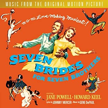 Seven Brides For Seven Brothers: MUSIC FROM THE ORIGINAL MOTION PICTURE