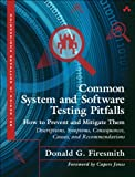 img - for Common System and Software Testing Pitfalls: How to Prevent and Mitigate Them: Descriptions, Symptoms, Consequences, Causes, and Recommendations (SEI Series in Software Engineering) book / textbook / text book