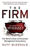 img - for The Firm: The Inside Story of McKinsey, The World's Most Controversial Management Consultancy by Duff McDonald (2015-02-05) book / textbook / text book