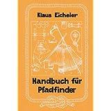 """Handbuch f�r Pfadfindervon """"Klaus Eicheler"""""""