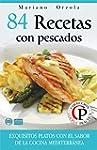 84 RECETAS CON PESCADOS: Exquisitos p...