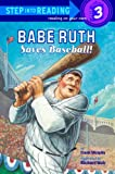 Babe Ruth Saves Baseball! (Step into Reading) (0375930485) by Murphy, Frank