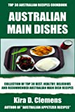 Top 30 Best, Healthy And Recommended Australian Main Dish Recipes