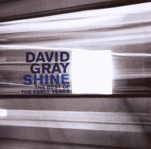 David Gray - Shine: Best Of The Early Years - Zortam Music