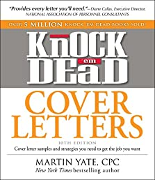 Knock 'em Dead Cover Letters: Cover letter samples and strategies you need to get the job you want (Cover Letters That Knock 'em Dead)