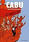 Cabu reporter-dessinateur : Les années 80 par Cabu