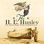The H. L. Hunley: The Secret Hope of the Confederacy | Tom Chaffin