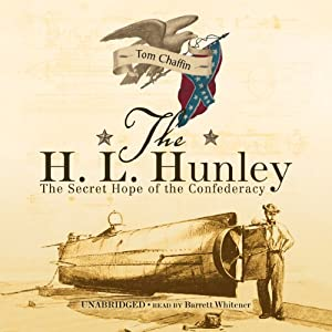 The H. L. Hunley: The Secret Hope of the Confederacy | [Tom Chaffin]