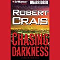 Chasing Darkness: An Elvis Cole - Joe Pike Novel, Book 12 (       UNABRIDGED) by Robert Crais Narrated by James Daniels