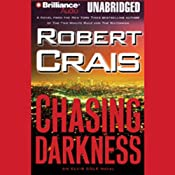 Chasing Darkness: An Elvis Cole - Joe Pike Novel, Book 12 | Robert Crais