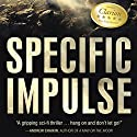 Specific Impulse Audiobook by Charles Justiz Narrated by Dayna Steele