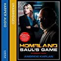 Homeland: Saul's Game Audiobook by Andrew Kaplan Narrated by Penelope Rawlins