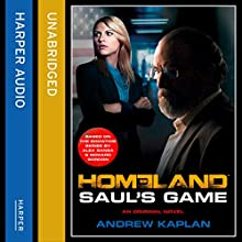Homeland: Saul's Game (       UNABRIDGED) by Andrew Kaplan Narrated by Penelope Rawlins