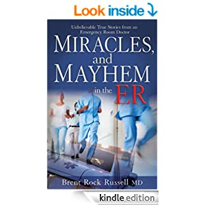 Miracles and Mayhem in the ER: Unbelievable True Stories