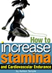 How to Increase Stamina and Cardiovas...