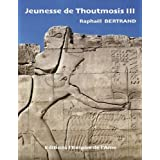 Jeunesse de Thoutmosis IIIpar Raphal Bertrand