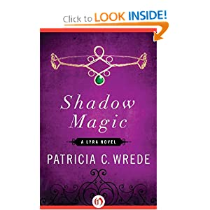 Shadow Magic: A Lyra Novel by Patricia C. Wrede