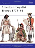American Loyalist Troops 1775-84 (Men-at-Arms)